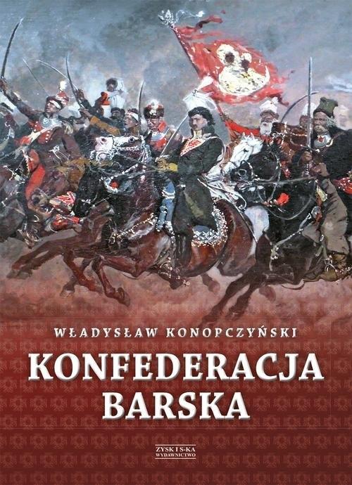 Konfederacja barska Tom 1 Konopczyński Władysław