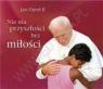 Nie ma przyszłości bez miłości. Perełka papieska 8