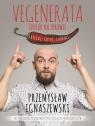 Vegenerata sposób na zdrowie Biegaj, gotuj, chudnij Ignaszewski Przemysław