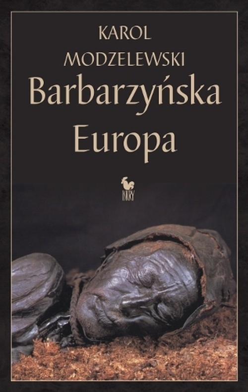 Barbarzyńska Europa Modzelewski Karol