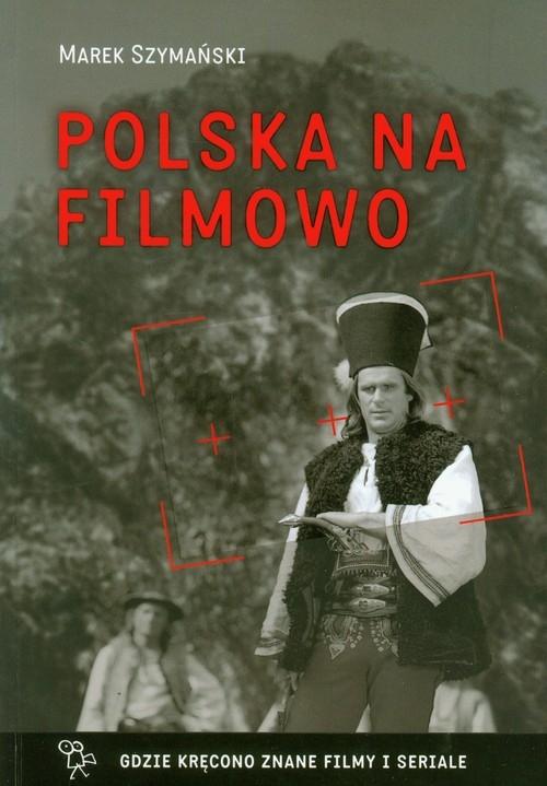 Polska na filmowo Szymański Marek