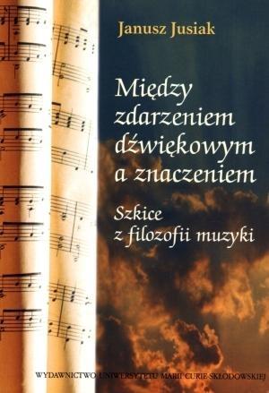 Między zdarzeniem dźwiękowym a znaczeniem Jusiak Janusz