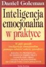 Inteligencja emocjonalna w praktyce Goleman Daniel
