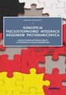 Koncepcja pięciostopniowej integracji regionów przygranicznychOcena Wróblewski Łukasz D.
