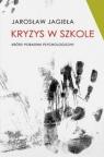 Kryzys w szkoleKrótki poradnik psychologiczny Jagieła Jarosław