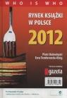 Rynek książki w Polsce 2012 Who is who Dobrołęcki Piotr, Tenderenda-Ożóg Ewa
