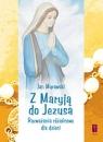 Z Maryją do Jezusa