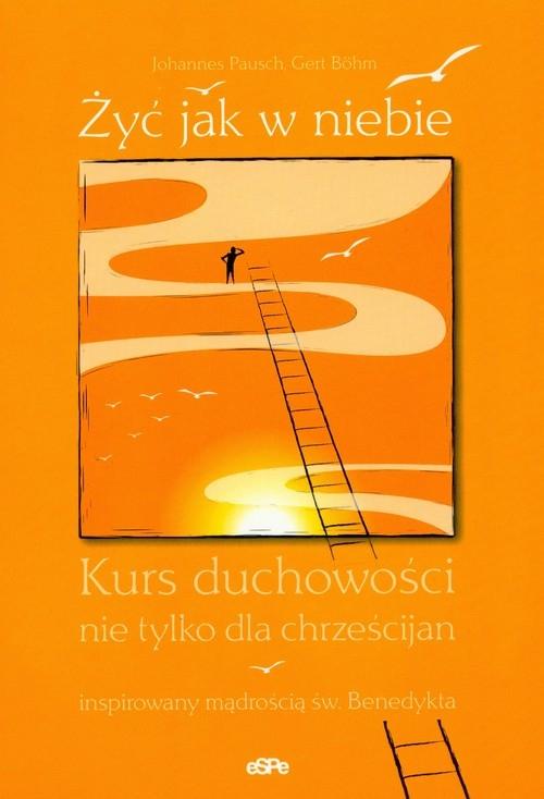 Żyć jak w niebie Pausch Johannes, Bohm Gert