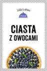 Ciasta z owocami Dobrowolska-Kierył Marta, Mrowiec Justyna