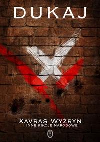 Xavras Wyżryn i inne fikcje narodowe Dukaj Jacek