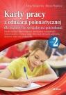 Karty pracy z edukacji polonistycznej dla uczniów ze specjalnymi potrzebami. Część 2