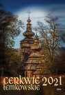 Kalendarz 2021 Cerkwie łemkowskie PRACA ZBIOROWA