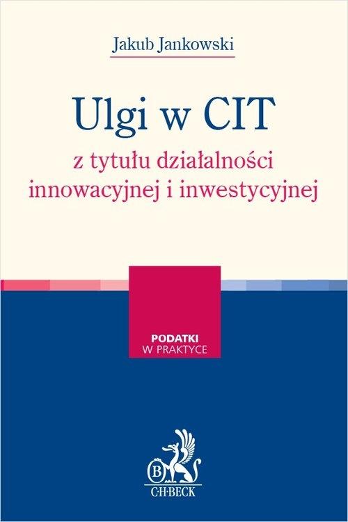 Ulgi w CIT z tytułu działalności innowacyjnej i inwestycyjnej dr Jakub Jankowski