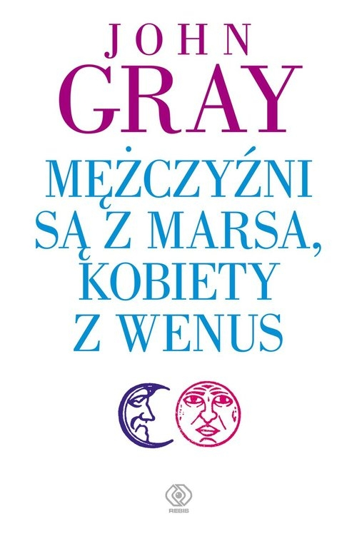 Mężczyźni są z Marsa, kobiety z Wenus Gray John