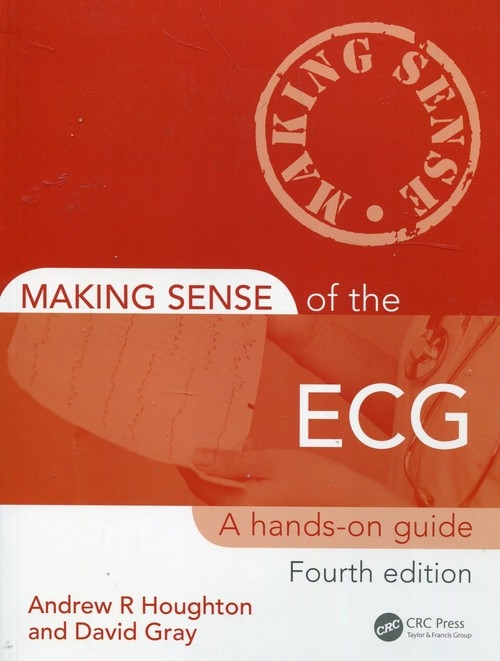 Making Sense of the ECG Houghton Andrew R., Gray David