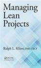 Managing Lean Projects Ralph Kliem