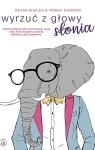 Wyrzuć z głowy słonia