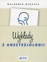 Wykłady z anestezjologii Machała Waldemar