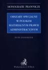 Obszary specjalne w polskim materialnym prawie administracyjnym Zacharczuk Piotr