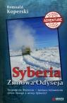 Syberia Zimowa Odyseja Ekspedycja Stulecia - tysiące kilometrów przez Koperski Romuald