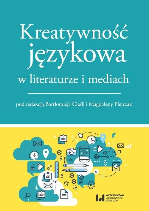 Kreatywność językowa w literaturze i mediach - książka