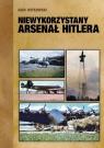 Niewykorzystany arsenał Hitlera  Witkowski Igor