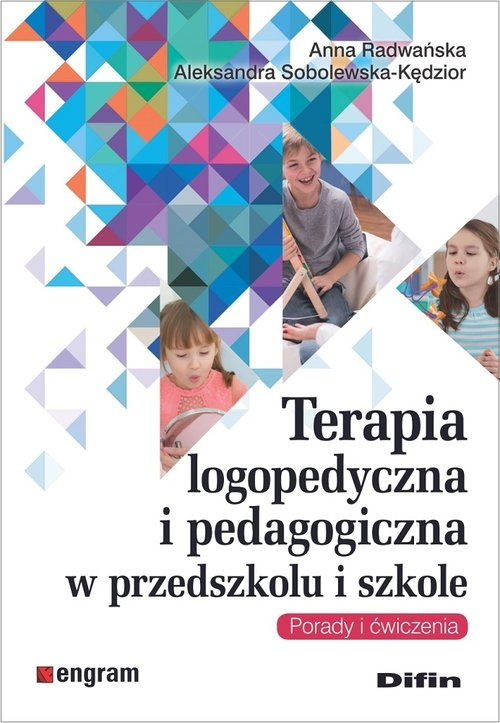 Terapia logopedyczna i pedagogiczna w przedszkolu i szkole Radwańska Anna, Sobolewska-Kędzior Aleksandra