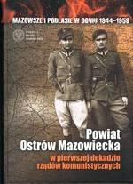 Powiat Ostrów Mazowiecka w pierwszej dekadzie rządów komunistycznych Krajewski Kazimierz oprac.