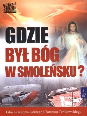 Gdzie był Bóg w Smoleńsku z płytą DVD Górny Grzegorz, Terlikowski Tomasz