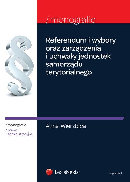 Referendum i wybory oraz zarządzenia i uchwały jednostek samorządu terytorialnego Wierzbica Anna
