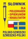Słownik dla pielęgniarek opiekunów rehabilitantów polsko-szwedzki Rozwandowicz Gabriela, Gut Dawid, Lemańska Aleksandra