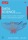Data Science Programowanie, analiza i wizualizacja danych z wykorzystaniem Freeman Michael, Ross Joel
