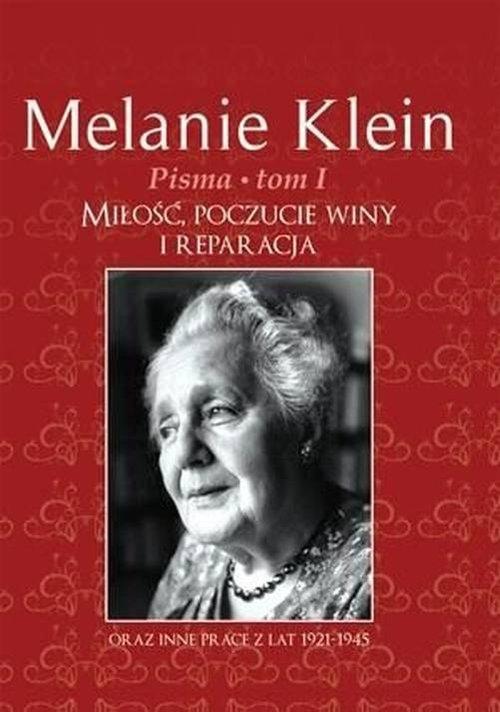 Pisma Tom 1 Miłość, poczucie winy i reparacja Klein Melanie