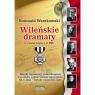 Wileńskie dramaty w czasie wojny i w PRL