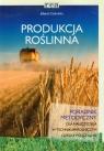 Produkcja roślinna Poradnik metodyczny dla nauczyciela w technikum Cybulska Jolanta