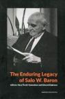 The Enduring Legacy of Salo W. Baron