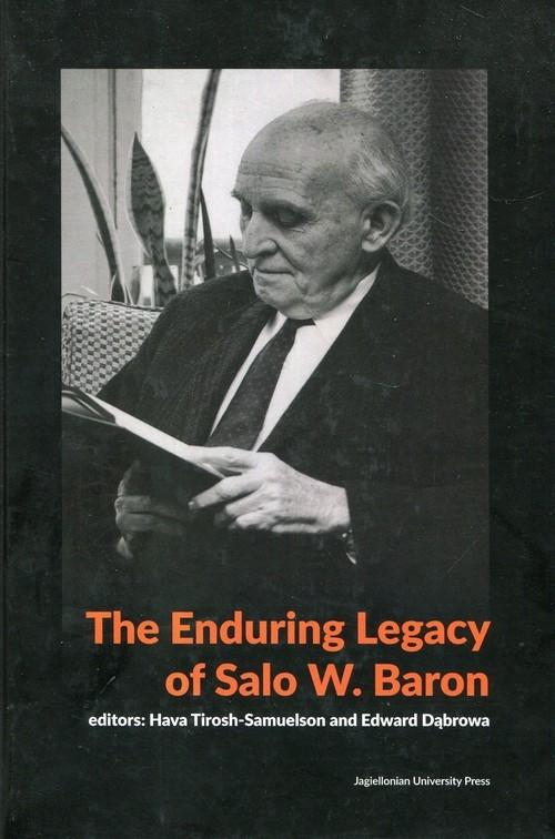 The Enduring Legacy of Salo W. Baron Tirosh-Samuelson Hava, Dąbrowa Edward