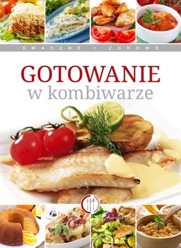 Gotowanie w kombiwarze Marta Szydłowska