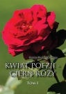Kwiat poezji - cierń róży T.1 Krystian Krzysztof Jankiewicz