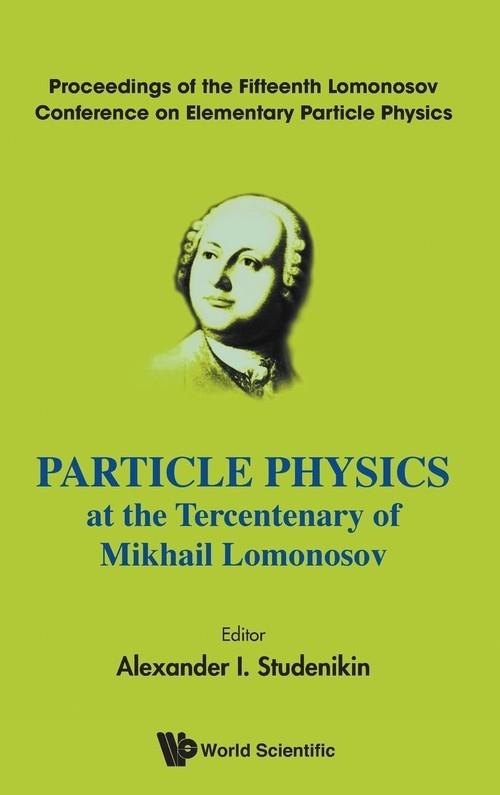 Particle Physics at the Tercentenary of Mikhail Lomonosov