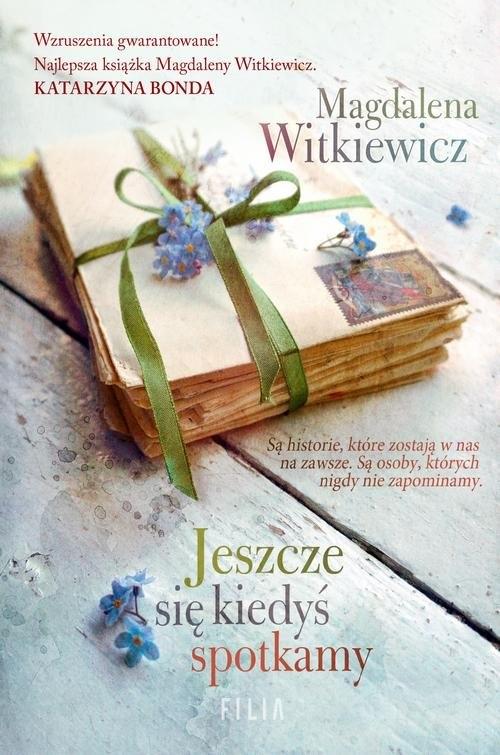 Jeszcze się kiedyś spotkamy Witkiewicz Magdalena