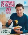 Gotowanie po włosku w 20 minut D'Acampo Gino