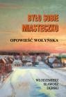 Było sobie miasteczko Opowieść wołyńska Dębski Włodzimierz Sławosz