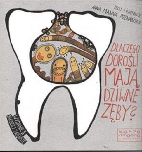 Dlaczego dorośli mają dziwne zęby? Poznańska Anna
