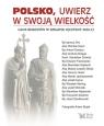 Polsko, uwierz w swoją wielkość