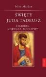 Święty Juda Tadeusz Tradycja. Nowenna. Modlitwy. Majdan Mira
