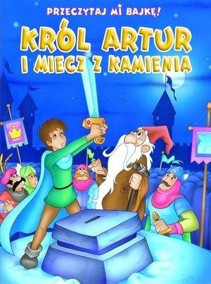 Przeczytaj mi bajkę Król Artur i miecz z kamienia