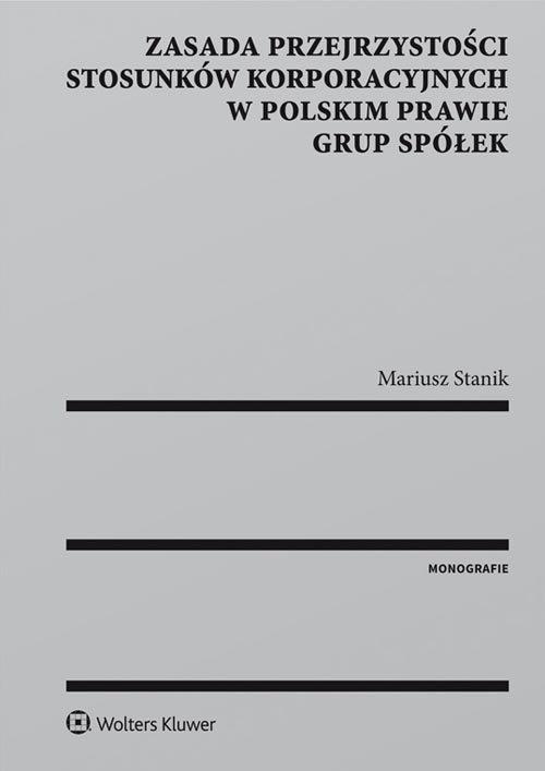 Zasada przejrzystości stosunków korporacyjnych w polskim prawie grup spółek Stanik Mariusz