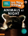 BBC Earth Do You Know? Animals at Night Level 2