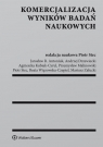 Komercjalizacja wyników badań naukowych Antoniuk Jarosław R., Drzewiecki Andrzej, Kubiak-Cyrul Agnieszka, Malinowski Przemysław, Stec Piotr,